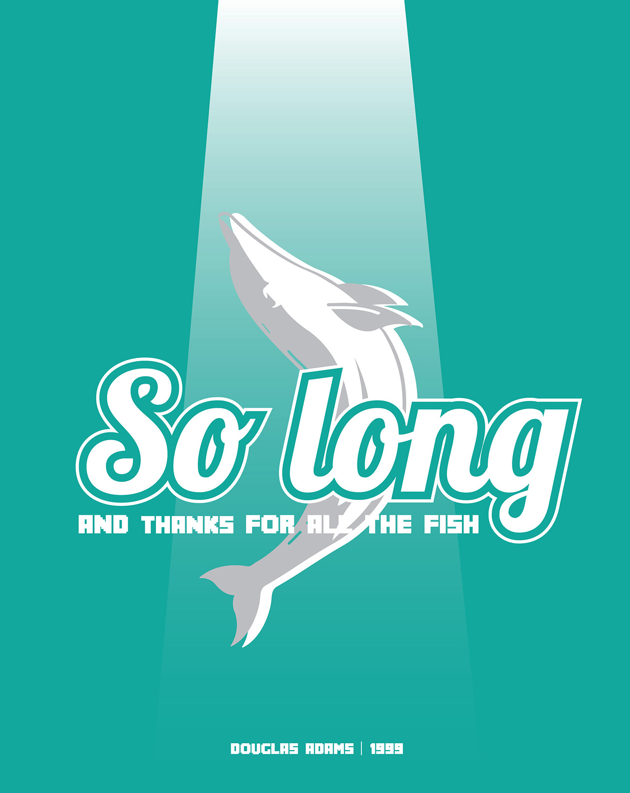 "Trent Szente | ""So Long, and Thanks for All the Fish"" by Douglas Adams"